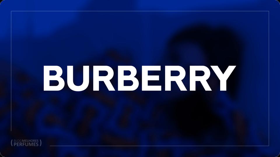 Uma lista com os melhores perfumes Burberry.