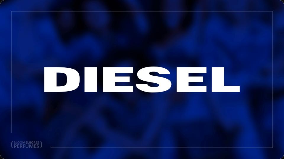 Lista com os melhores perfumes Diesel.