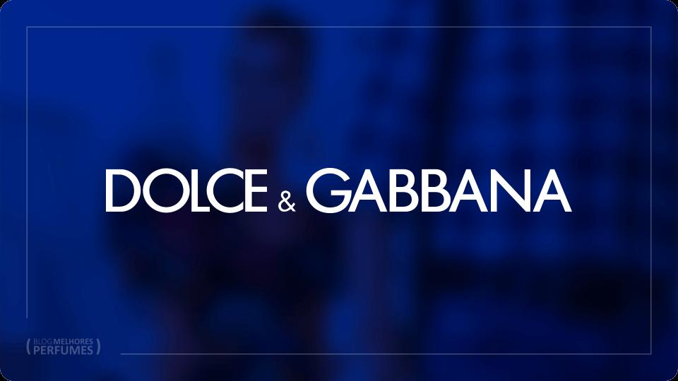 Melhores perfumes Dolce Gabbana, masculinos e femininos.