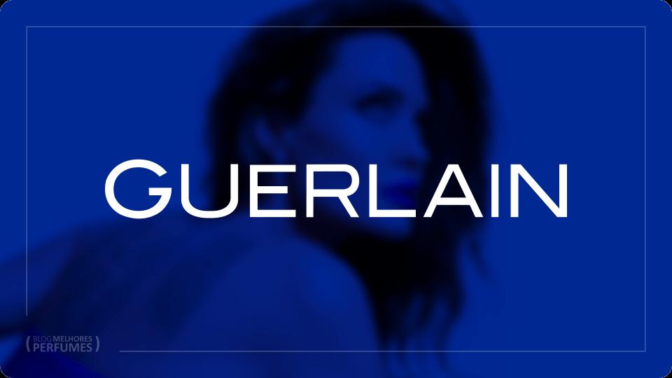 Lista com os melhores perfumes Guerlain já criados.