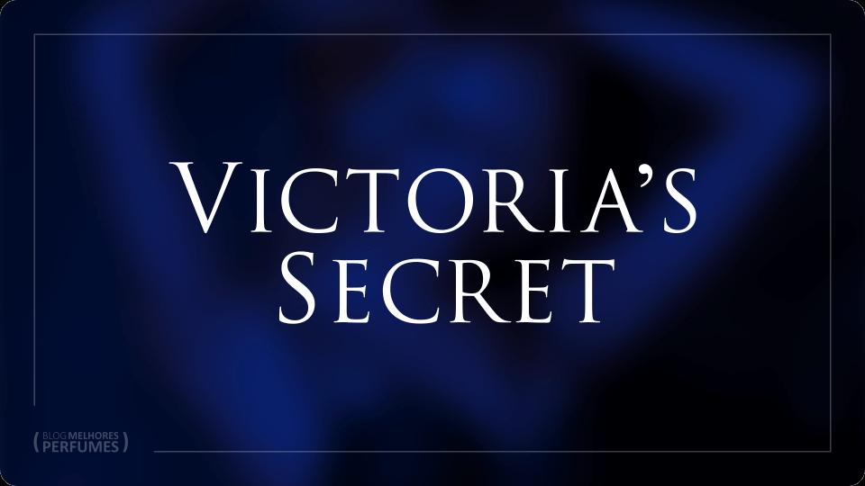 Os melhores perfumes Victorias Secret